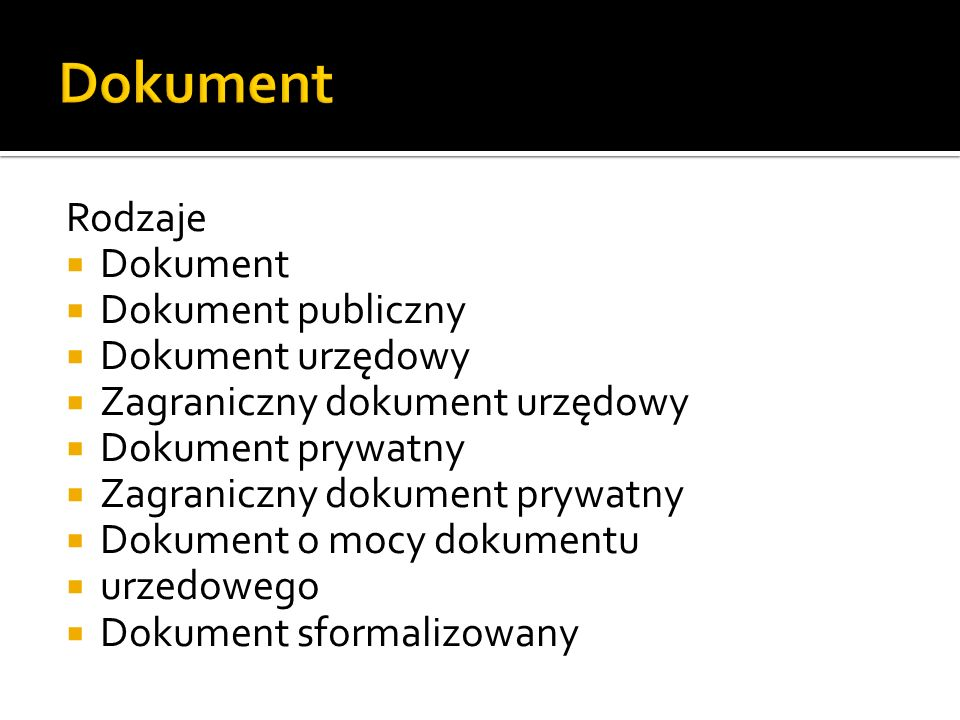 Dokument Rodzaje Dokument Dokument publiczny Dokument urzędowy