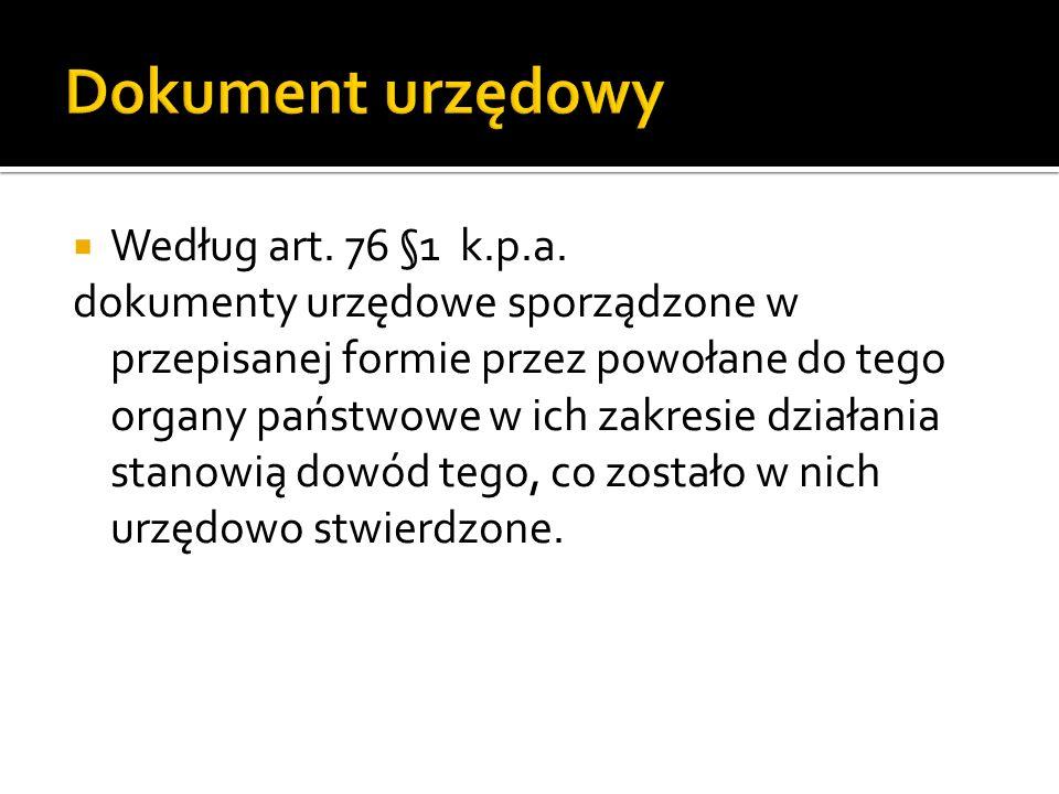 Dokument urzędowy Według art. 76 §1 k.p.a.