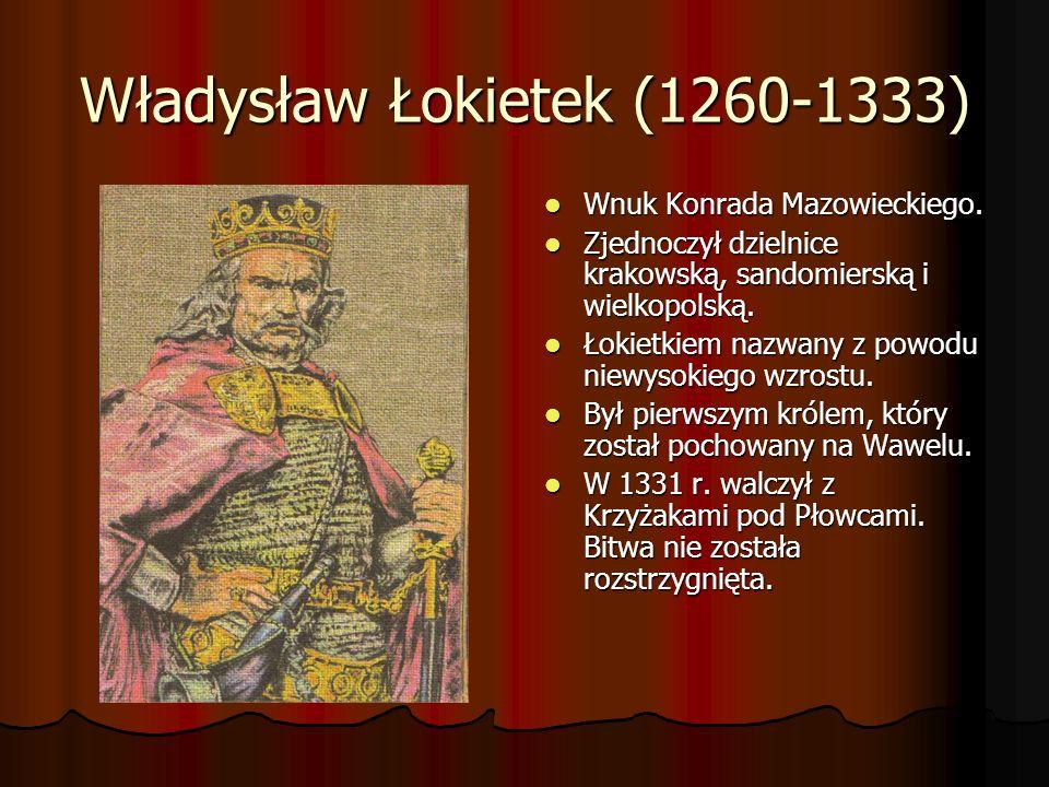 Władysław Łokietek (1260-1333)