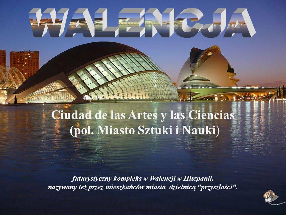 WALENCJA Ciudad de las Artes y las Ciencias