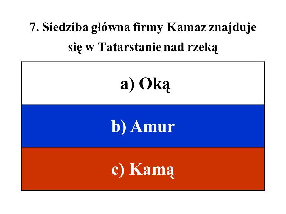 7. Siedziba główna firmy Kamaz znajduje się w Tatarstanie nad rzeką