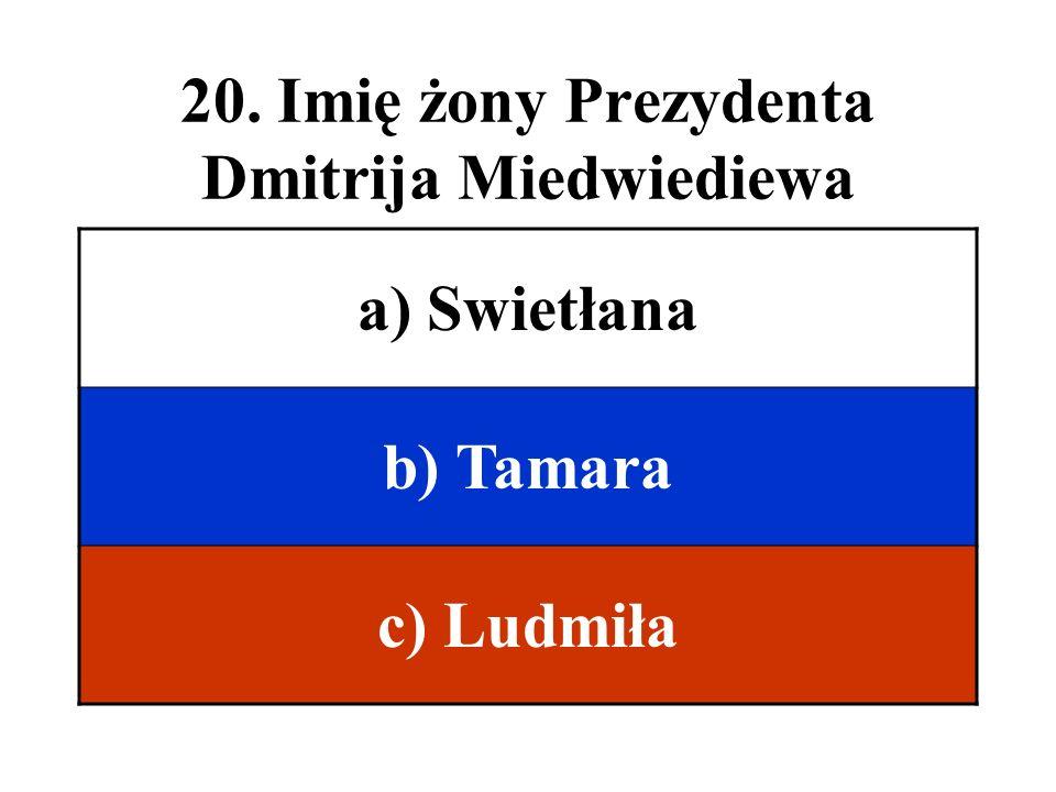 20. Imię żony Prezydenta Dmitrija Miedwiediewa
