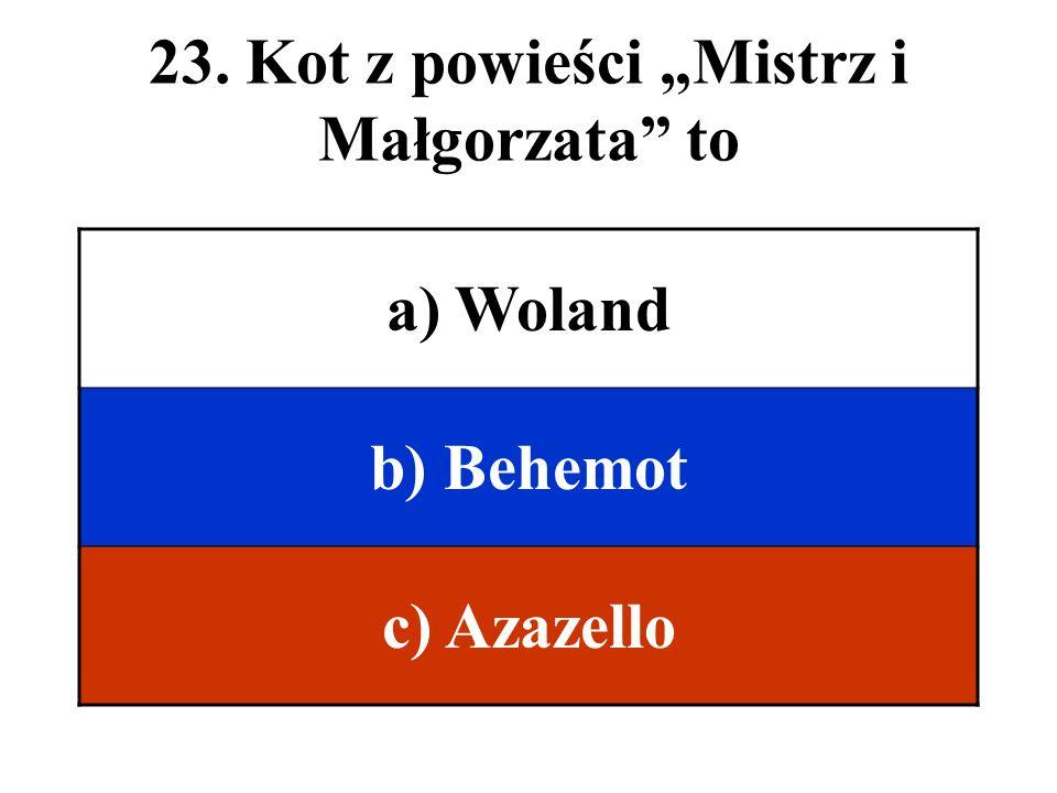 """23. Kot z powieści """"Mistrz i Małgorzata to"""