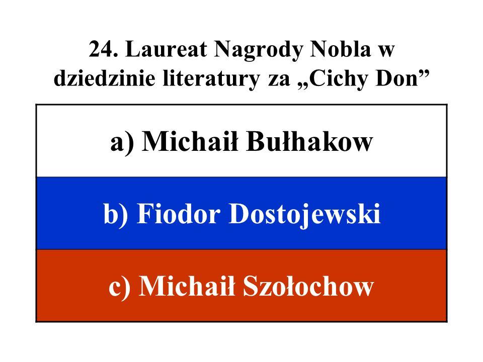 """24. Laureat Nagrody Nobla w dziedzinie literatury za """"Cichy Don"""