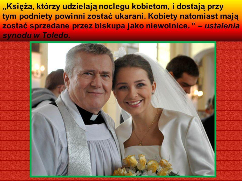 """""""Księża, którzy udzielają noclegu kobietom, i dostają przy tym podniety powinni zostać ukarani."""