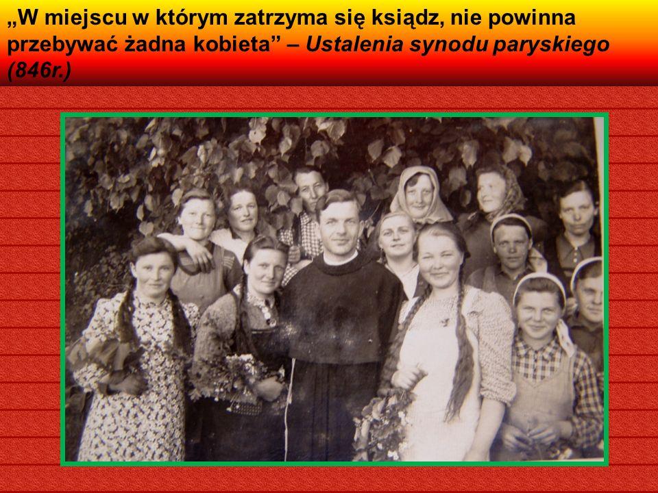 """""""W miejscu w którym zatrzyma się ksiądz, nie powinna przebywać żadna kobieta – Ustalenia synodu paryskiego (846r.)"""