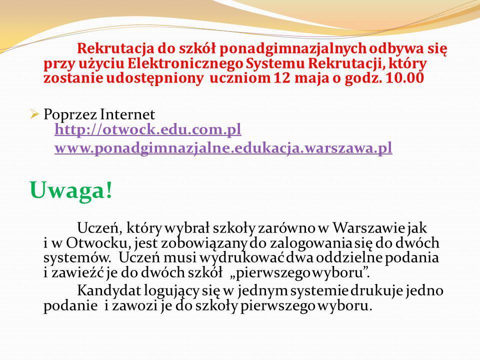 Rekrutacja do szkół ponadgimnazjalnych odbywa się przy użyciu Elektronicznego Systemu Rekrutacji, który zostanie udostępniony uczniom 12 maja o godz. 10.00
