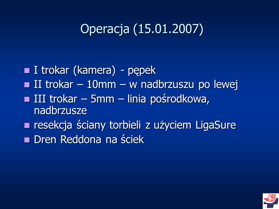Operacja (15.01.2007) I trokar (kamera) - pępek