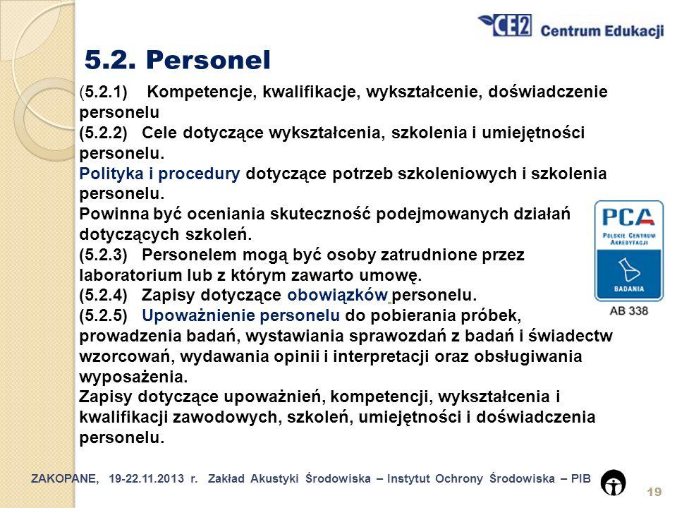 5.2. Personel (5.2.1) Kompetencje, kwalifikacje, wykształcenie, doświadczenie personelu.