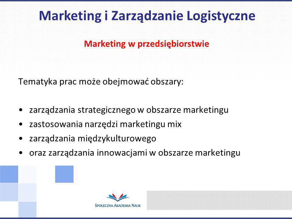 Marketing i Zarządzanie Logistyczne Marketing w przedsiębiorstwie