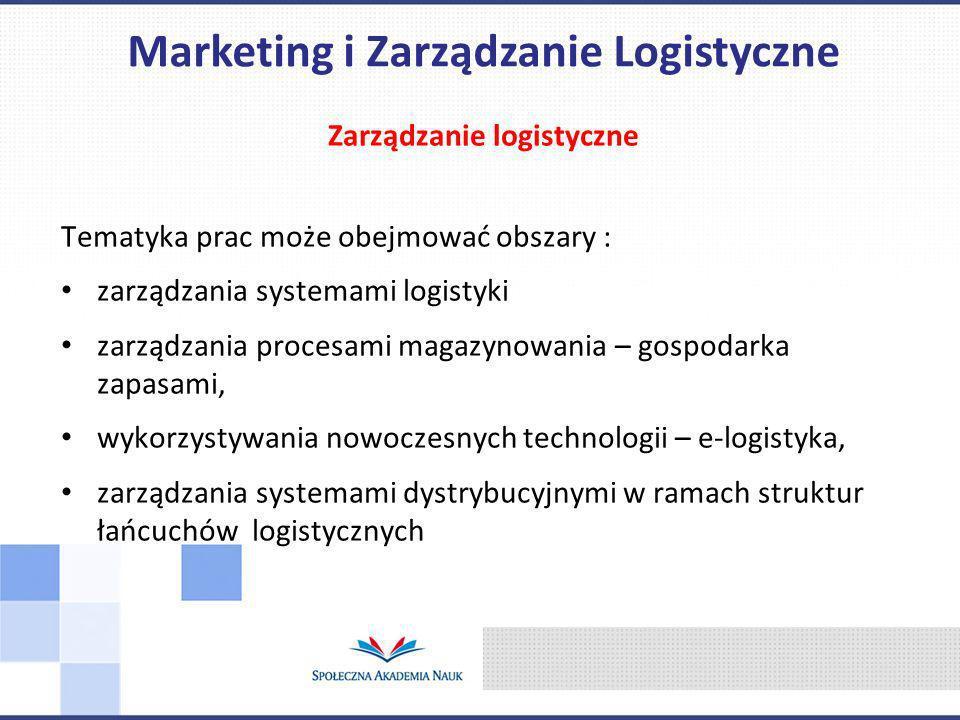 Marketing i Zarządzanie Logistyczne Zarządzanie logistyczne