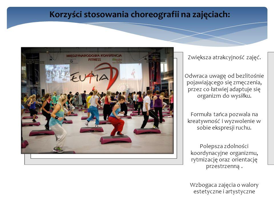 Korzyści stosowania choreografii na zajęciach: