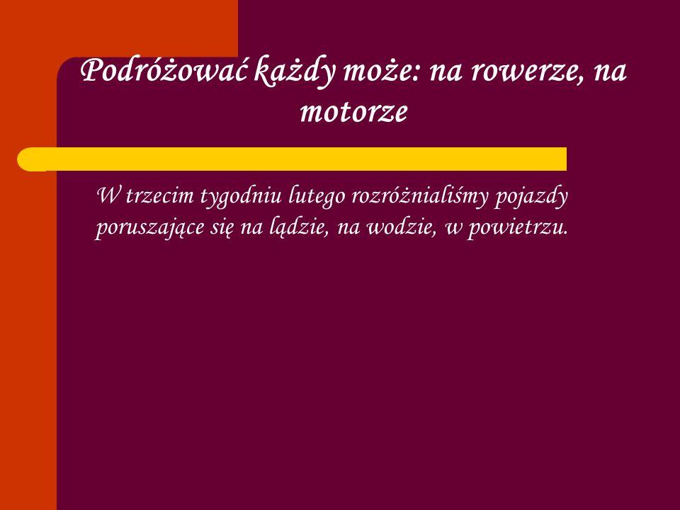 Podróżować każdy może: na rowerze, na motorze