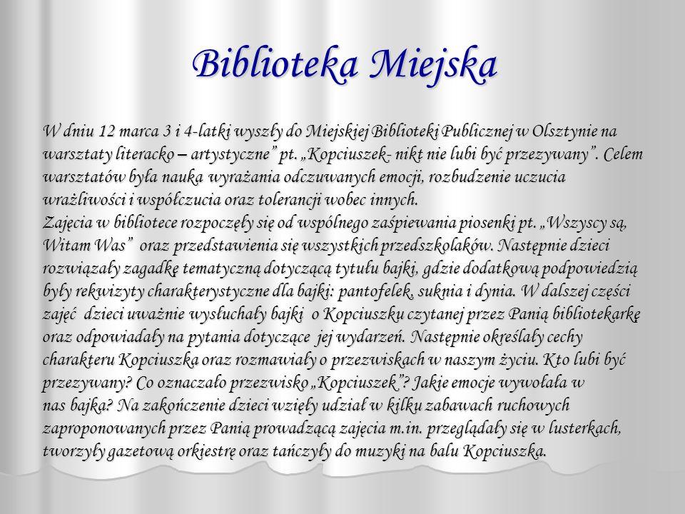 Biblioteka Miejska W dniu 12 marca 3 i 4-latki wyszły do Miejskiej Biblioteki Publicznej w Olsztynie na.