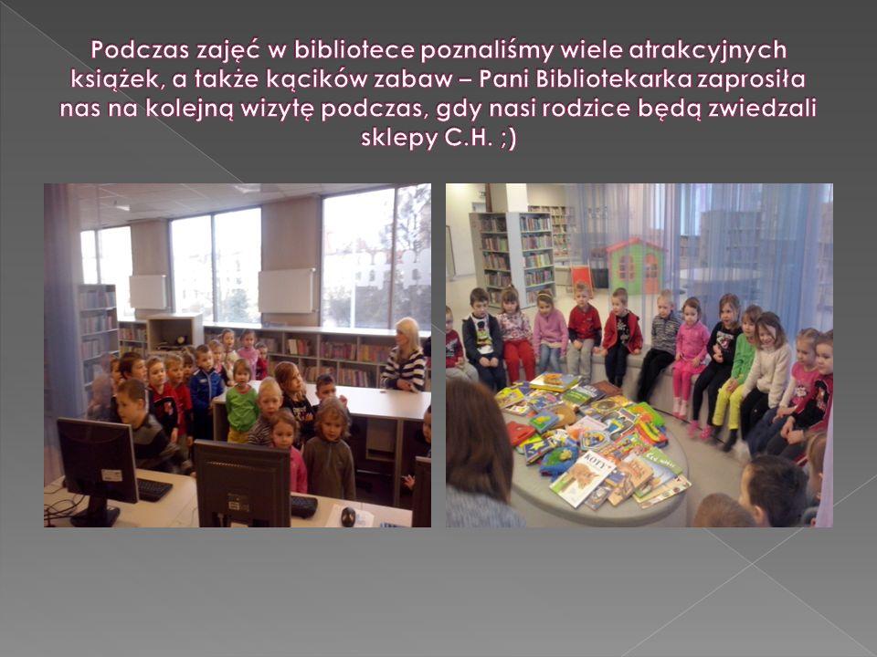 Podczas zajęć w bibliotece poznaliśmy wiele atrakcyjnych książek, a także kącików zabaw – Pani Bibliotekarka zaprosiła nas na kolejną wizytę podczas, gdy nasi rodzice będą zwiedzali sklepy C.H.