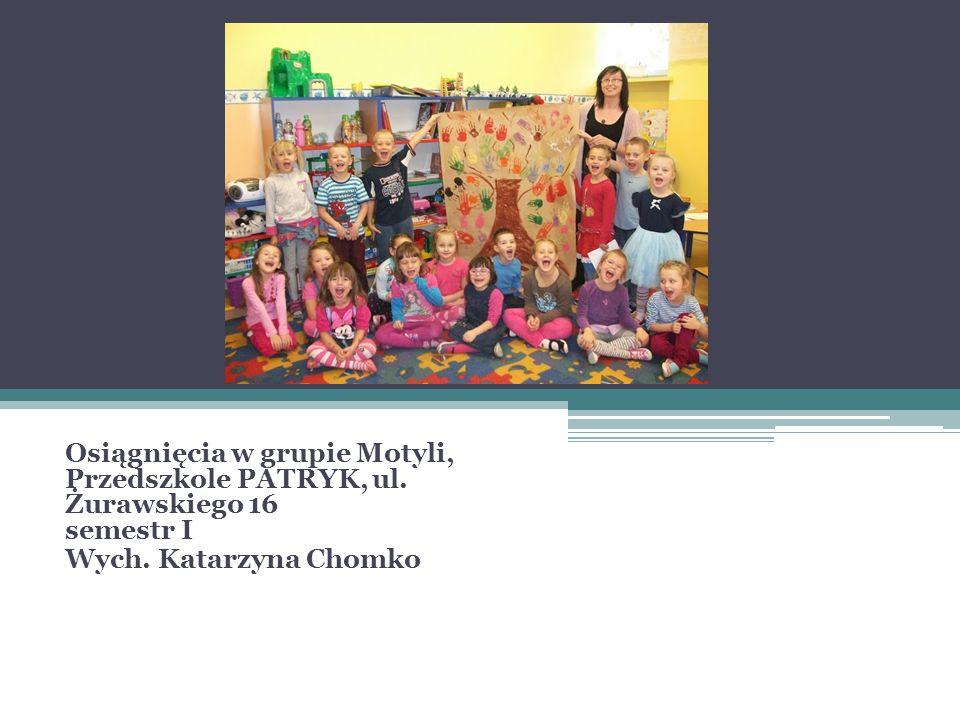 Osiągnięcia w grupie Motyli, Przedszkole PATRYK, ul