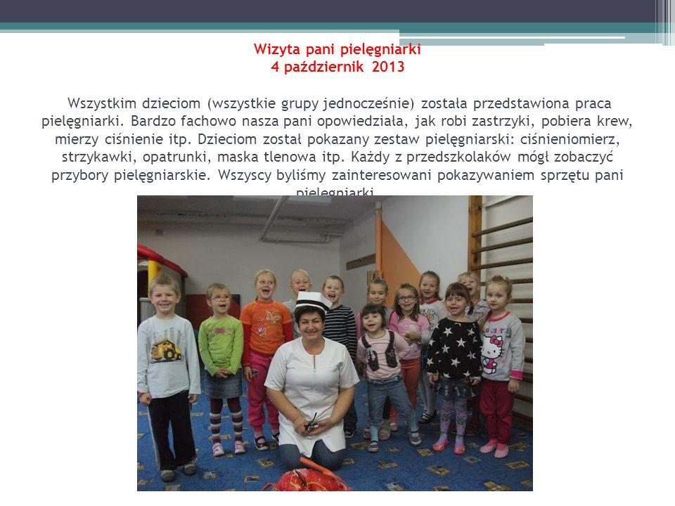 Wizyta pani pielęgniarki 4 październik 2013 Wszystkim dzieciom (wszystkie grupy jednocześnie) została przedstawiona praca pielęgniarki.
