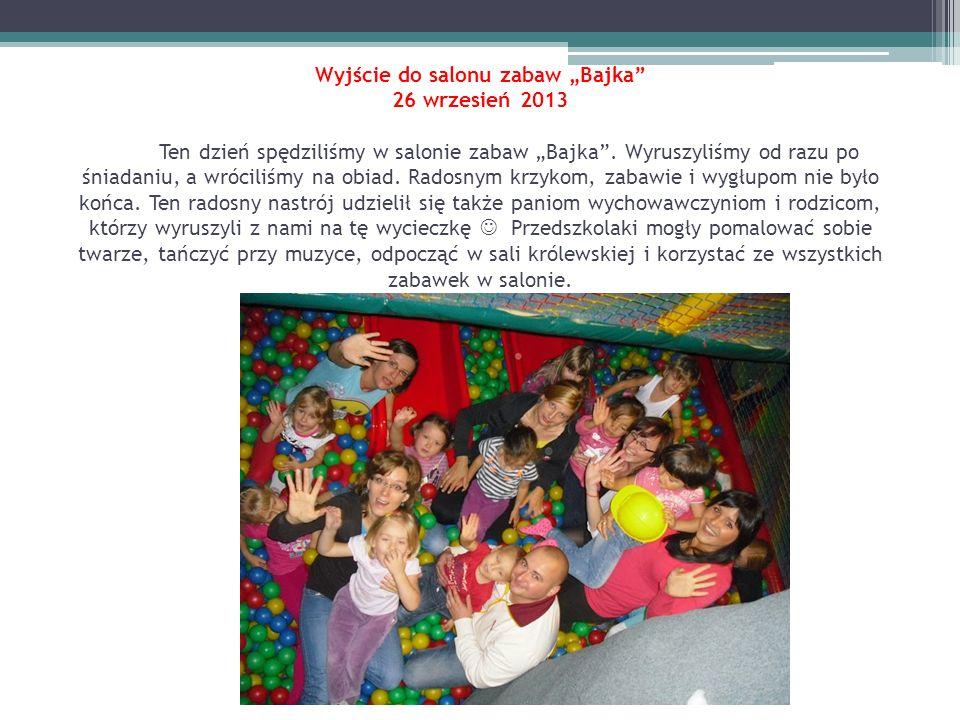 """Wyjście do salonu zabaw """"Bajka 26 wrzesień 2013 Ten dzień spędziliśmy w salonie zabaw """"Bajka ."""