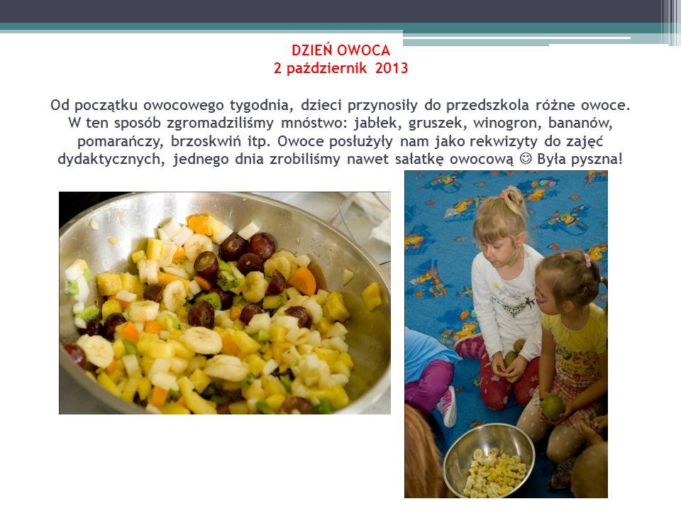 DZIEŃ OWOCA 2 październik 2013 Od początku owocowego tygodnia, dzieci przynosiły do przedszkola różne owoce.