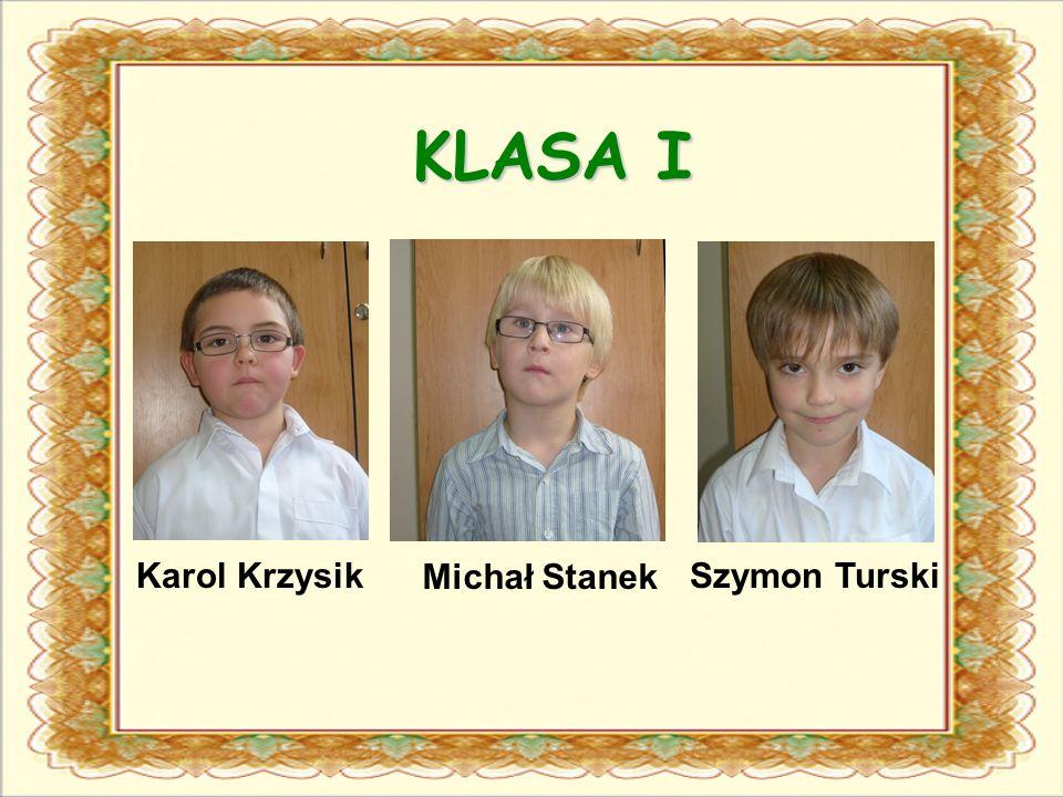 KLASA I Karol Krzysik Michał Stanek Szymon Turski