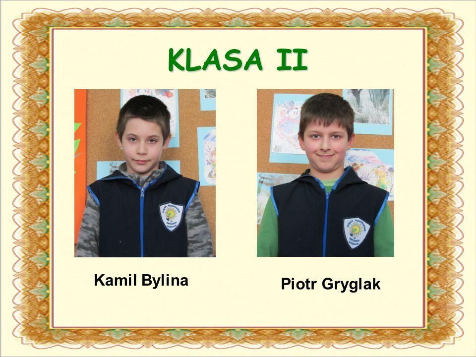 KLASA II Kamil Bylina Piotr Gryglak