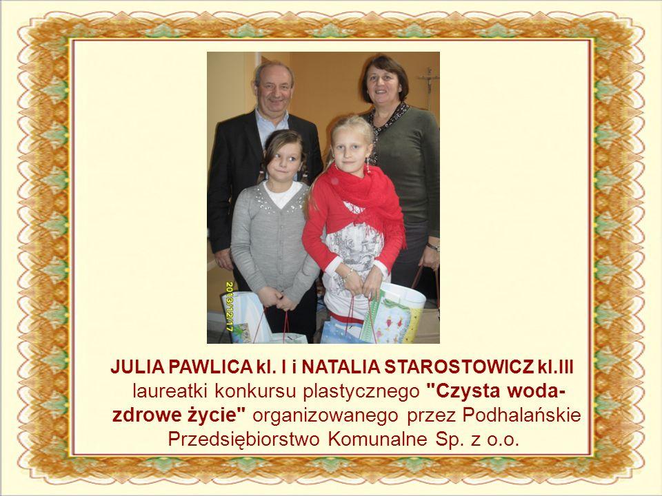 JULIA PAWLICA kl. I i NATALIA STAROSTOWICZ kl.III