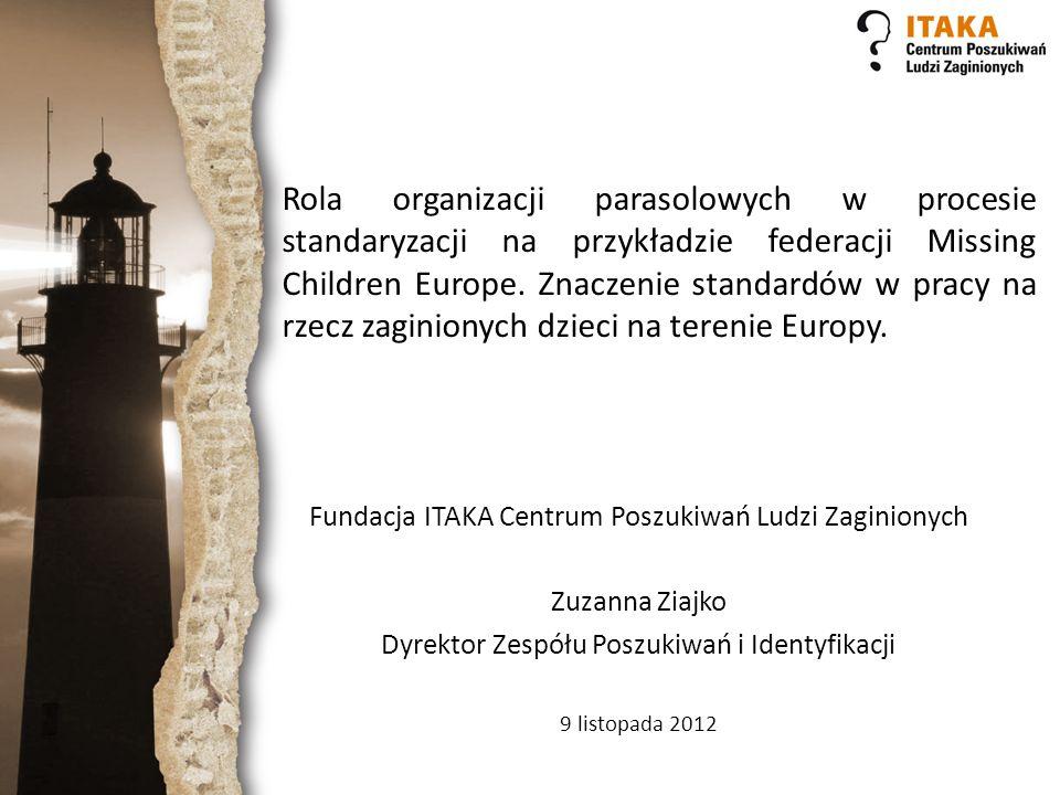 Rola organizacji parasolowych w procesie standaryzacji na przykładzie federacji Missing Children Europe. Znaczenie standardów w pracy na rzecz zaginionych dzieci na terenie Europy.