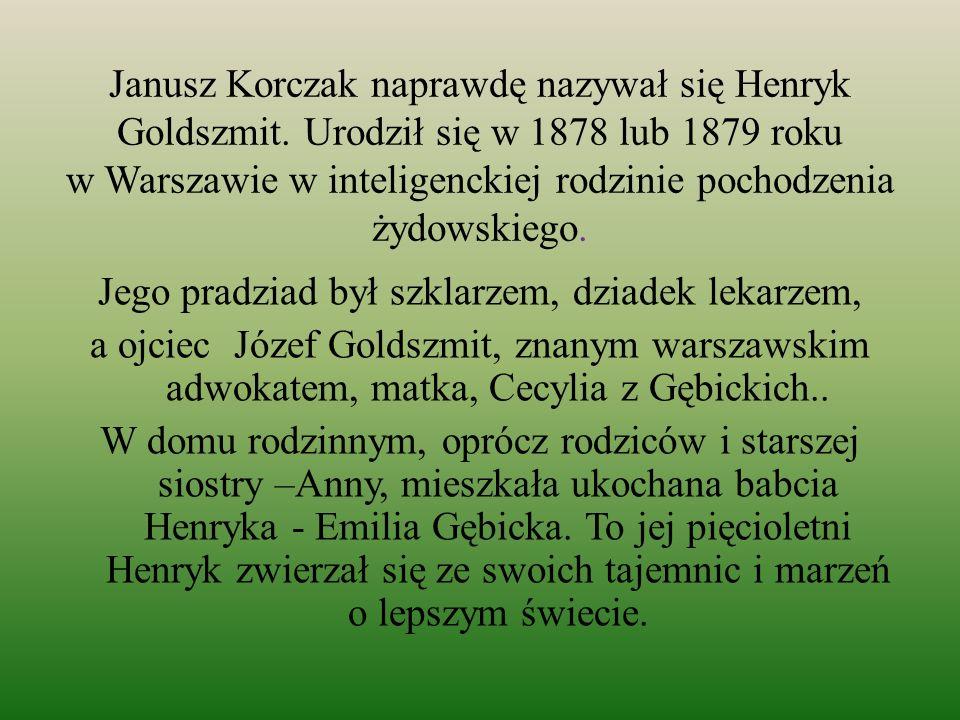 Janusz Korczak naprawdę nazywał się Henryk Goldszmit