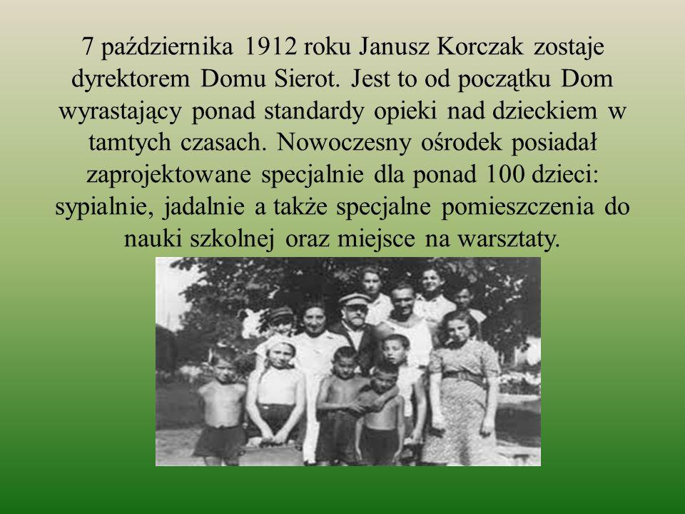 7 października 1912 roku Janusz Korczak zostaje dyrektorem Domu Sierot