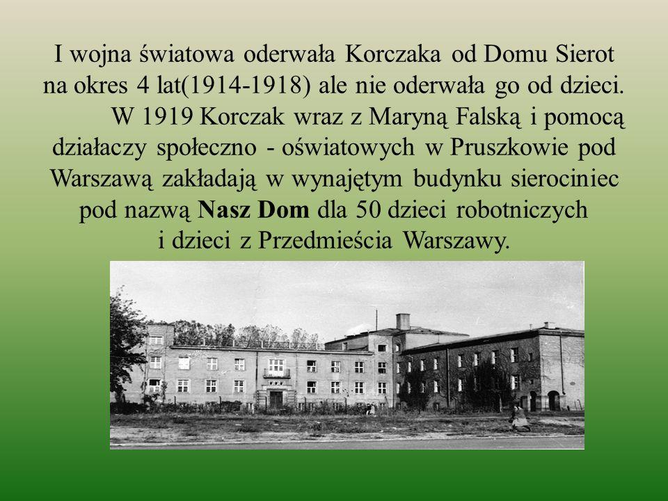 I wojna światowa oderwała Korczaka od Domu Sierot na okres 4 lat(1914-1918) ale nie oderwała go od dzieci.