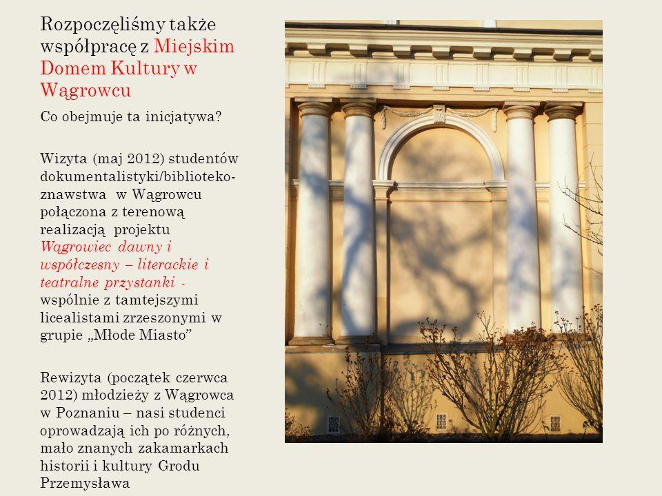 Rozpoczęliśmy także współpracę z Miejskim Domem Kultury w Wągrowcu