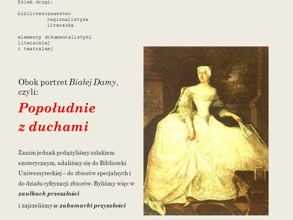 Popołudnie z duchami Obok portret Białej Damy, czyli: