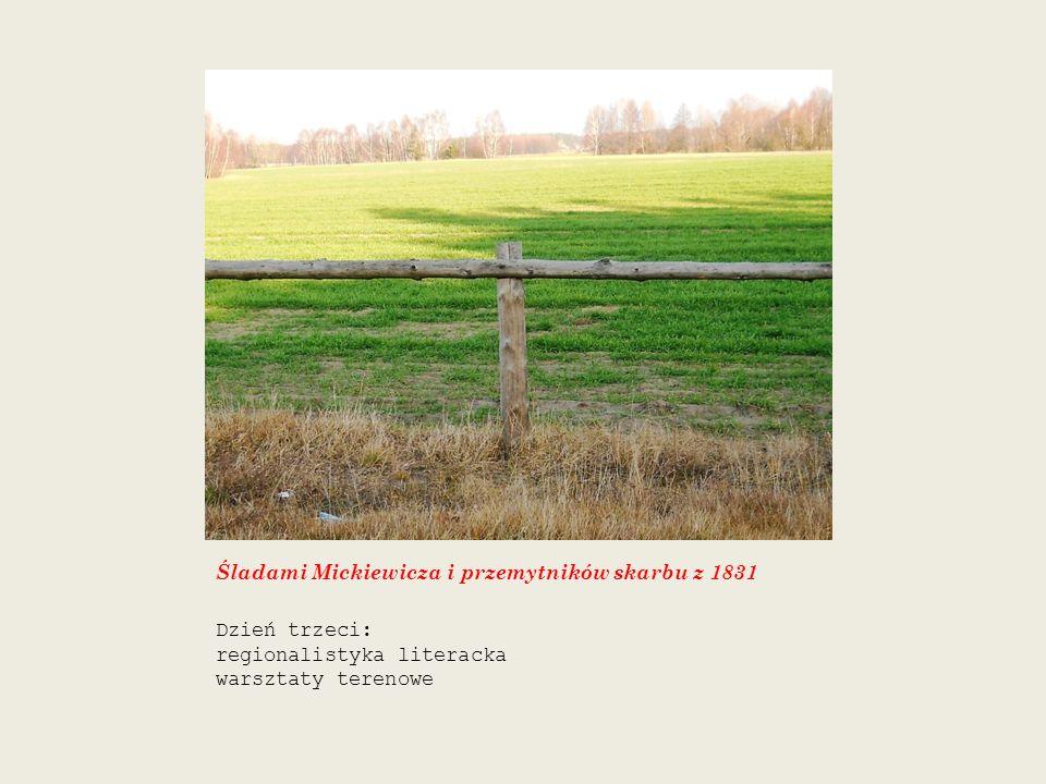 Śladami Mickiewicza i przemytników skarbu z 1831