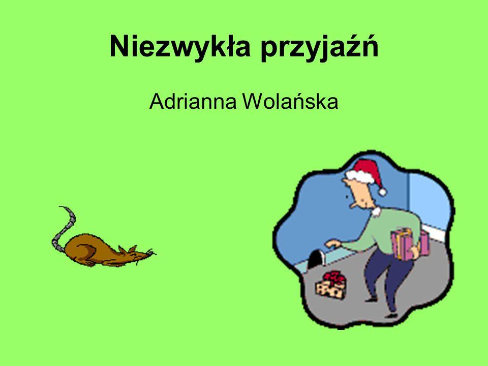 Niezwykła przyjaźń Adrianna Wolańska
