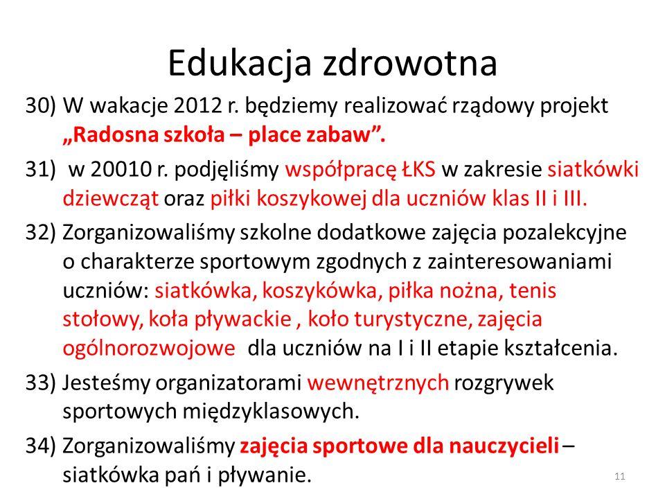 """Edukacja zdrowotna W wakacje 2012 r. będziemy realizować rządowy projekt """"Radosna szkoła – place zabaw ."""