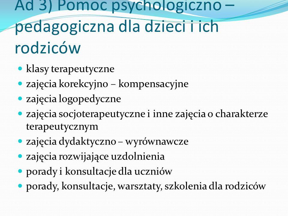 Ad 3) Pomoc psychologiczno – pedagogiczna dla dzieci i ich rodziców