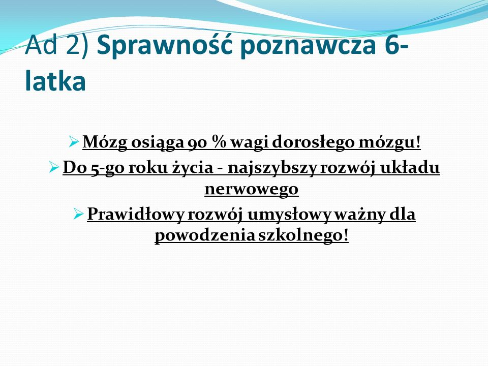 Ad 2) Sprawność poznawcza 6-latka