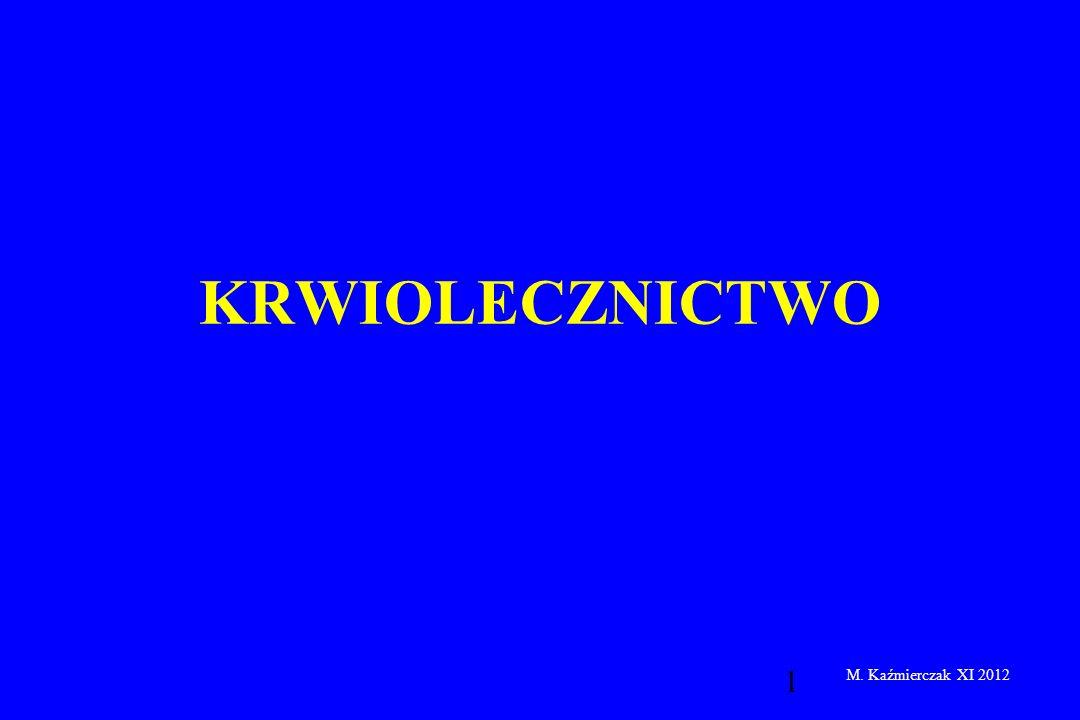 KRWIOLECZNICTWO M. Kaźmierczak XI 2012