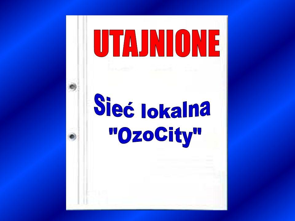 UTAJNIONE Sieć lokalna OzoCity