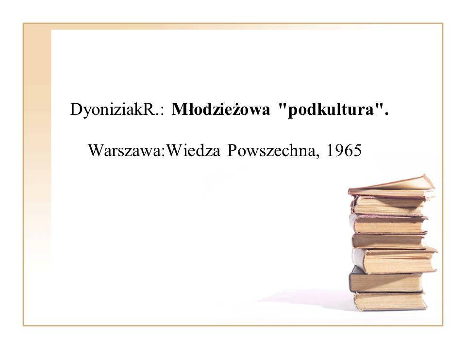DyoniziakR. : Młodzieżowa podkultura