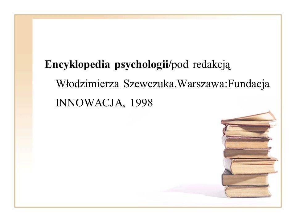 Encyklopedia psychologii/pod redakcją Włodzimierza Szewczuka