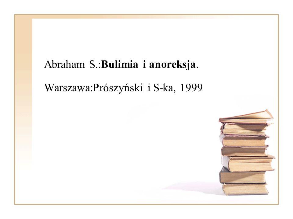 Abraham S.:Bulimia i anoreksja.