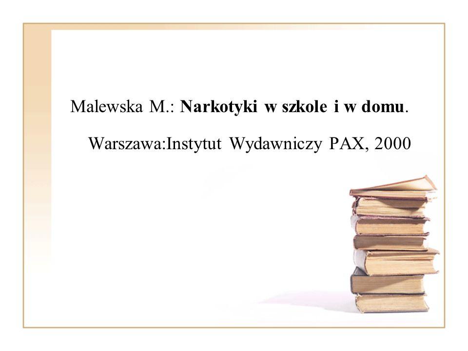 Malewska M. : Narkotyki w szkole i w domu