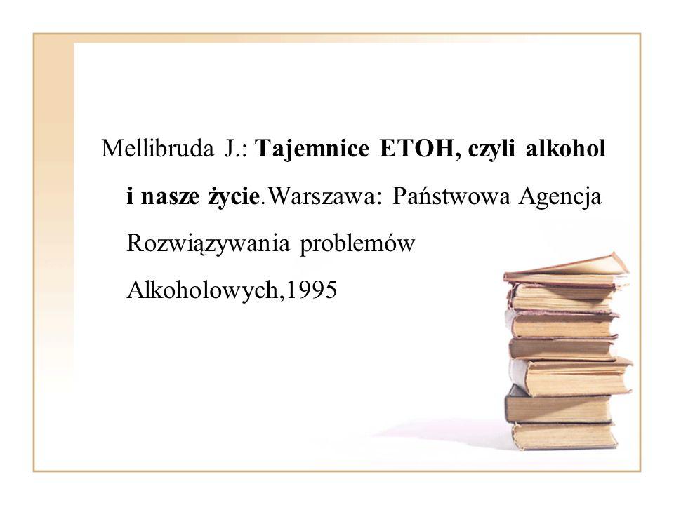Mellibruda J. : Tajemnice ETOH, czyli alkohol i nasze życie