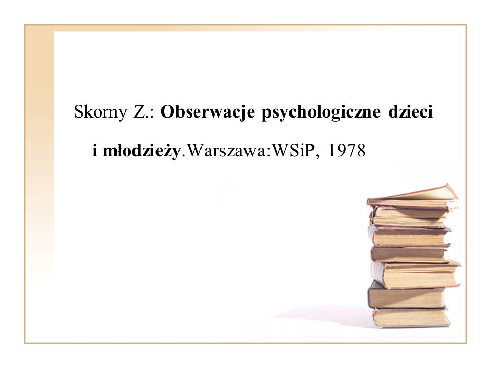 Skorny Z. : Obserwacje psychologiczne dzieci i młodzieży