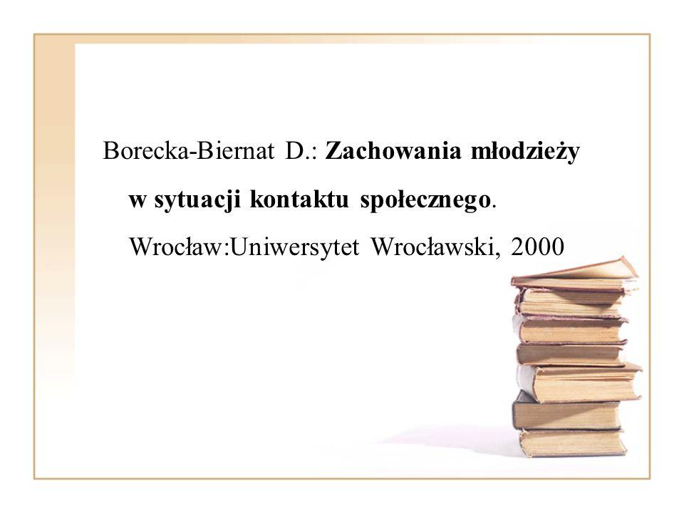Borecka-Biernat D.: Zachowania młodzieży w sytuacji kontaktu społecznego.