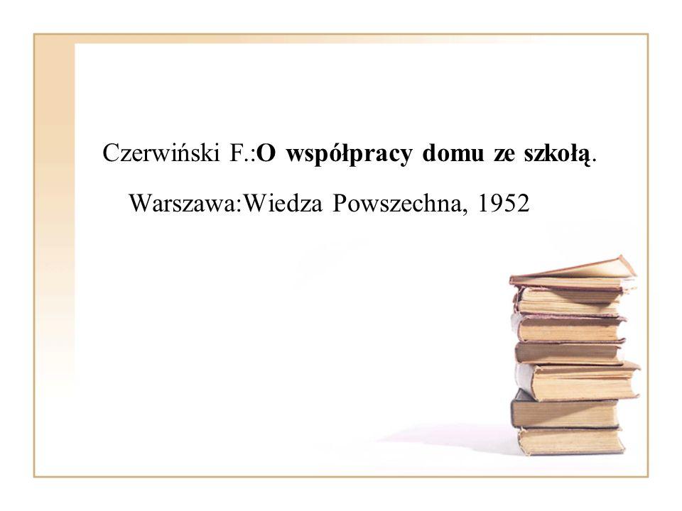 Czerwiński F. :O współpracy domu ze szkołą