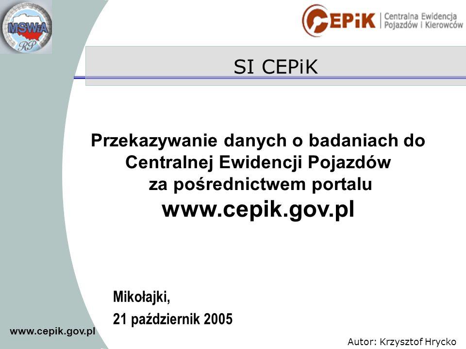 www.cepik.gov.pl SI CEPiK Przekazywanie danych o badaniach do