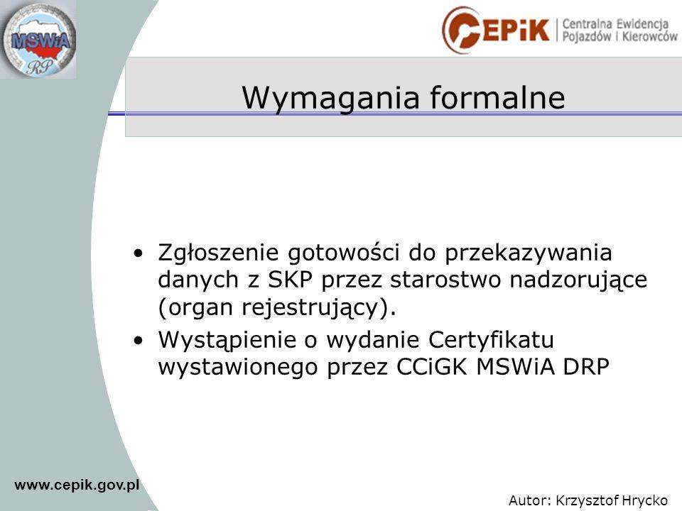 Wymagania formalneZgłoszenie gotowości do przekazywania danych z SKP przez starostwo nadzorujące (organ rejestrujący).