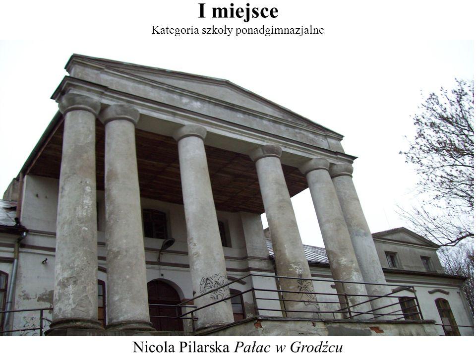 I miejsce Nicola Pilarska Pałac w Grodźcu